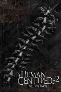 Nonton Film The Human Centipede 2 (Full Sequence) (2011) Subtitle Indonesia Streaming Movie Download