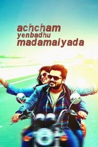 Nonton Film Achcham Yenbadhu Madamaiyada (2016) Subtitle Indonesia Streaming Movie Download