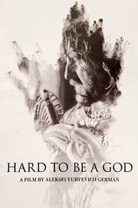 Nonton Film Hard to Be a God (2013) Subtitle Indonesia Streaming Movie Download