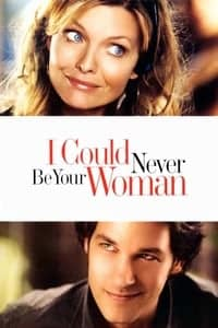 Nonton Film I Could Never Be Your Woman (2007) Subtitle Indonesia Streaming Movie Download