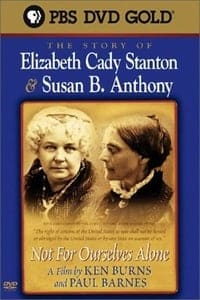 Nonton Film Not for Ourselves Alone: The Story of Elizabeth Cady Stanton & Susan B. Anthony (1999) Subtitle Indonesia Streaming Movie Download