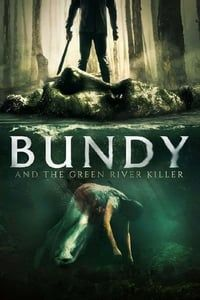 Nonton Film Bundy and the Green River Killer (2019) Subtitle Indonesia Streaming Movie Download