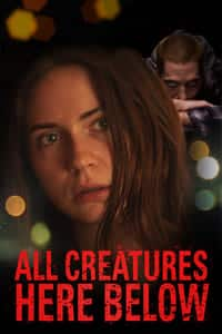 Nonton Film All Creatures Here Below (2018) Subtitle Indonesia Streaming Movie Download