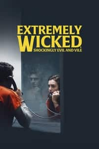 Nonton Film Extremely Wicked, Shockingly Evil, and Vile (2019) Subtitle Indonesia Streaming Movie Download