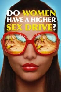 Nonton Film Do Women Have A Higher Sex Drive? (2018) Subtitle Indonesia Streaming Movie Download