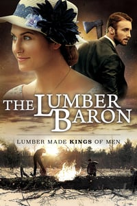 Nonton Film The Lumber Baron (2018) Subtitle Indonesia Streaming Movie Download