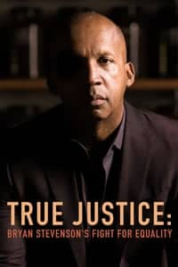 Nonton Film True Justice: Bryan Stevenson's Fight for Equality (2019) Subtitle Indonesia Streaming Movie Download