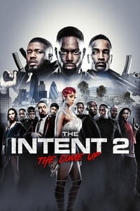 Nonton Film The Intent 2: The Come Up (2018) Subtitle Indonesia Streaming Movie Download