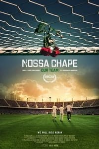 Nonton Film Nossa Chape (2018) Subtitle Indonesia Streaming Movie Download