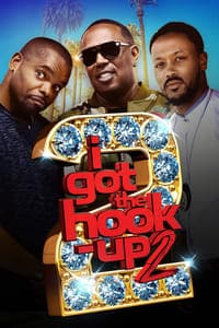 Nonton Film I Got the Hook Up 2 (2019) Subtitle Indonesia Streaming Movie Download