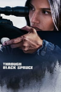 Nonton Film Through Black Spruce (2018) Subtitle Indonesia Streaming Movie Download