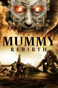 The Mummy: Rebirth (2019)