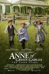 Nonton Film L.M. Montgomery's Anne of Green Gables: The Good Stars (2017) Subtitle Indonesia Streaming Movie Download