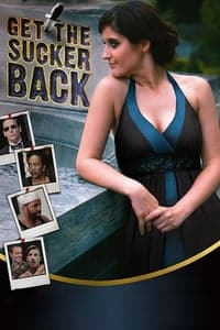 Nonton Film Get the Sucker Back (2017) Subtitle Indonesia Streaming Movie Download