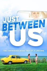 Nonton Film Just Between Us (2018) Subtitle Indonesia Streaming Movie Download