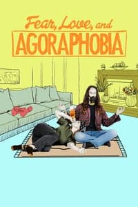 Fear, Love, and Agoraphobia (2018)