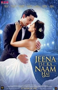 Nonton Film Jeena Isi Ka Naam Hai (2017) Subtitle Indonesia Streaming Movie Download