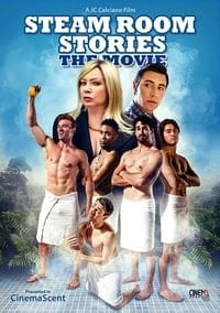 Steam Room Stories: The Movie! (2019)