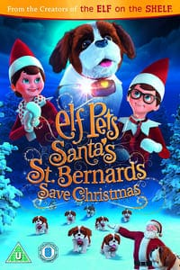Nonton Film Elf Pets: Santa's St. Bernards Save Christmas (2018) Subtitle Indonesia Streaming Movie Download