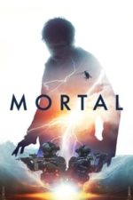 Nonton Film Mortal (2020) Subtitle Indonesia Streaming Movie Download