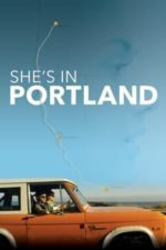 Nonton Film She's in Portland (2020) Subtitle Indonesia Streaming Movie Download