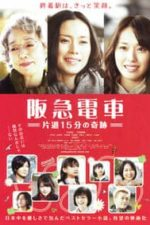 Nonton Film Hankyu Railways – A 15-minute Miracle (2011) Subtitle Indonesia Streaming Movie Download
