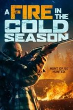 Nonton Film A Fire in the Cold Season (2019) Subtitle Indonesia Streaming Movie Download